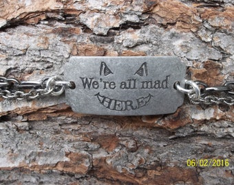 We're All Mad Here... Metal Bracelet, 7 1/2 inches long