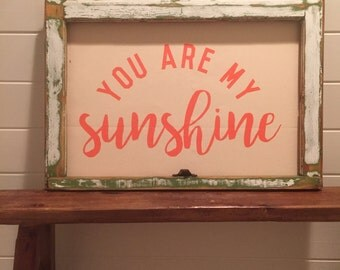You Are My Sunshine Screen Printed Sign in Vintage Window Frame