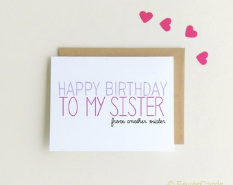 Funny Birthday Card | Sister Birthday Card | Happy Birthday Sister From Another Mister | Funny Cards |  Birthday Card Sister {SKU: FC141}