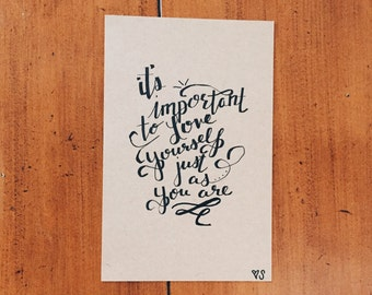 It's Important To Love Yourself Just As You Are - Calligraphy Quote
