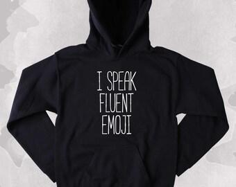 Funny Emoji Sweatshirt I Speak Fluent Emoji Clothing Internet Social Media Tumblr Hoodie