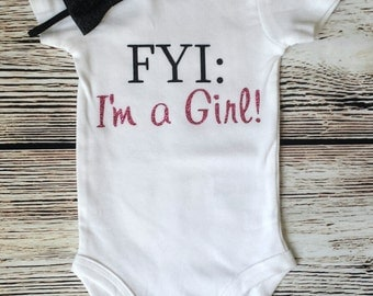 FYI I'm a Girl bodysuit, Funny baby girl bodysuit, baby shower gift