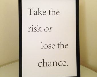 "Motivational Quote ""Take The Risk Or Lose The Chance"""