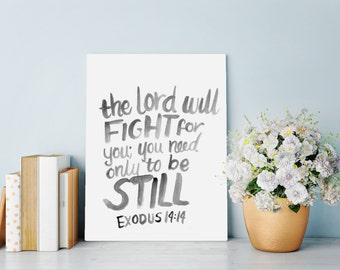 """Bible Verse Wall Art Print with """"The Lord will Fight for you; you need only to be still"""" Exodus 14:14"""
