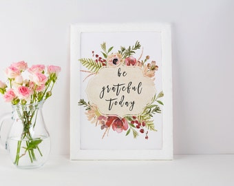Be Grateful Today - floral tag - wall decor home decor Instant Download