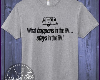 What Happens In The RV Stays In The RV  T-Shirt Funny Cute Camping Tee Gift For Outdoorsy Fresh Air Hiking Mountians Gift