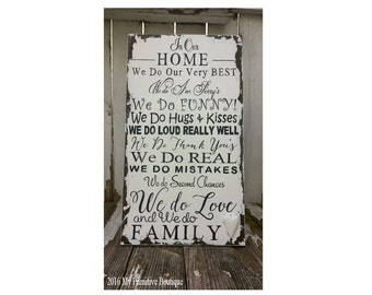 In Our Home Sign | We Do Our Best | We Do I'm Sorry's | We Do Funny | We Do Hugs and Kisses | We Do Mistakes | We Do Second Chances | Heart