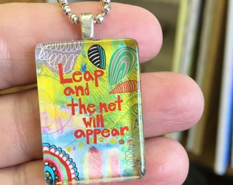 LEAP and the Net Will Appear, Art Pendant, Inspirational Jewelry, Buddha Quote Art