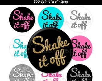 SHAKE IT OFF Bottle Cap Images 1 Inch Circles Digital Jpg - Instant Download - BC1056