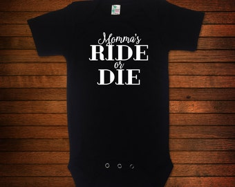 Momma's Ride or Die - One Piece Bodysuit/Toddler Tee - Funny Baby Gift
