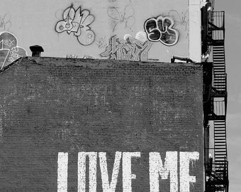 Black and White Photography, Urban Art, Love Me New York City Art,Graffiti Art,Street Art Graffiti Print,Black & White Print,NYC Photography