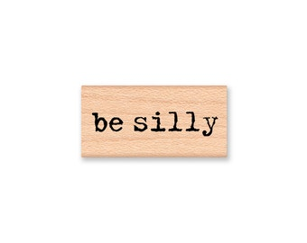 be silly rubber stamp~laughter and happiness~have fun~card making~wood mounted rubber stamp by Mountainside Crafts (35-03)