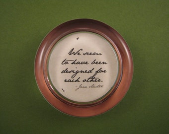 "Love Quote Jane Austen Regency ""Pride and Prejudice"" Quotation Round Glass Paperweight - Designed for Each Other"
