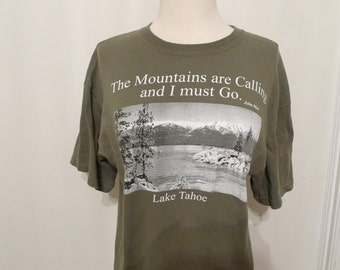 Vintage Lake Tahoe TShirt with John Muir Quote, The Mountains Are Calling and I Must Go Cotton Tee Shirt. Nature Wildlife Top