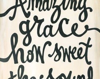 Hand Lettered Hymn - Amazing Grace, how sweet the sound.