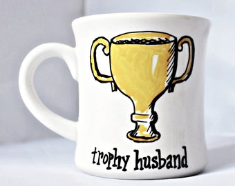 Trophy Husband, Funny Husband Mug, Cute Husband Gift, Birthday Gift, Fathers Day, coffee cup, personalized, trophy husband, unique