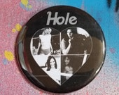 Courtney Love fan Hole band pin badge pinback button hand pressed 2-1/4 inch pin retro fashion pingame strong