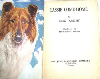 Lassie Come Home - by Eric Knight - Copyright 1940 - Childrens Book - Great Dog Story - Wartime Edition