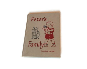 Vintage Children's Reader Book 1948 Peter's Family Teachers Edition School Reader by Hanna & Hoyt, Children's Home Life Social Studies Guide
