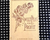 Hard-to-find antique gardening book, Sweet Peas for Profit, Cultivation Under Glass and Outdoors for Market Purposes, first edition, 1914