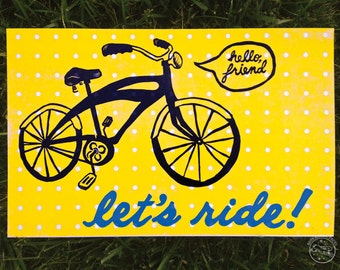 hello, friend... let's ride!  letterpress print