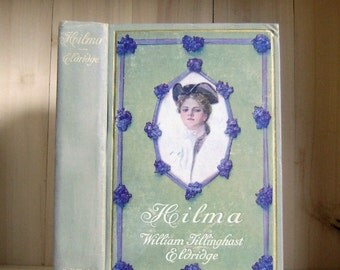 Antique Book Hilma by William Eldridge 1907 Vintage Book Harrison Fisher Illustration Gilded Age Fisher Girl Pretty Lady