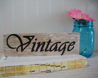 "Rustic Wood Sign ""Vintage"" / Reclaimed Wood Rustic Home Decor Sign says Vintage / Farmhouse Decor / Small Wood Vintage Sign / 01"