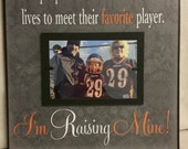 I'm Raising Mine Custom Picture Frame, Favorite Player, Sports Mom, Sports Dad, Football, Baseball, Basketball, School, Mom, Dad, Parents