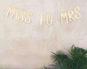 MISS TO MRS Gold Glitter Banner - Wedding Bar Sign, Party Decor, Bachelorette Party Decor, Bridal Shower Decor