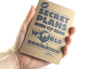 """Small Notebook """"My Secret Plans of World Domination"""""""