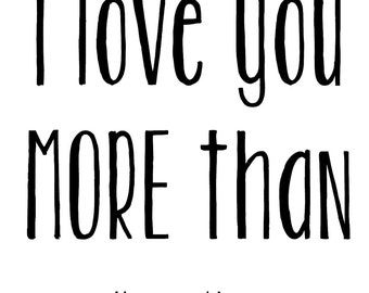 CUSTOM I love you more than.. your word or short phrase of choice card/funny greeting card/valentines day card/sarcastic card//couples card