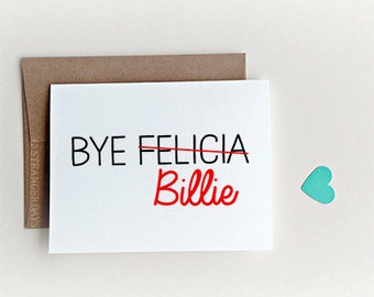 Bye Felicia Card, Custom Name, Custom Goodbye Card, Funny Goodbye Card, Card for Co-worker, Card for Friend.