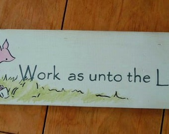 Work as unto the Lord, hand painted scripture sign featuring Piglet from Winnie the Pooh