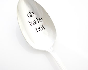 Oh, Kale No! Serving Spoon, Hand Stamped by Milk & Honey. Healthy Living Gift Idea.