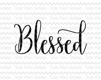 Blessed Script, SVG, DXF, EPS, Instant Download, Printable, Thanksgiving, Holiday, Thankful, Digital Design