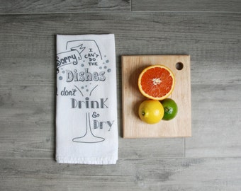 "Funny Tea Towel, Wine humor,  Dish Towel, kitchen towels, dish cloth - ""Sorry I can't do the dishes, I don't drink & dry"""