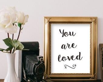 Printable You Are Loved Inspirational Print Digital File DIY Download Modern Art Girls Gift for Daughter, Encouragment Gift Black White