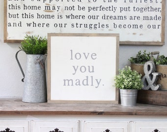 Love You Madly, Wood Sign, Wood Wall Art, Anniversary,  Framed Wall Art, Hand Painted Wood Sign, Rustic Wood Sign, Home Sign, Family Sign