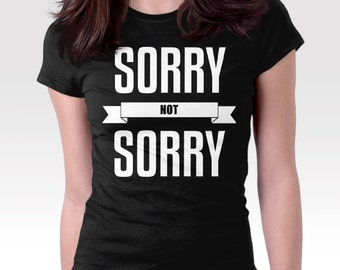 Sorry Not Sorry Shirt, funny shirt, joke shirt for men women boyfriend dad, dad shirt, mom shirt, gift for dad, gift for teen, i'm sorry