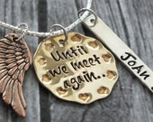 Memorial Necklace - Personalized Hand Stamped Jewelry - until we meet again - bereavement necklace