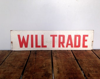 """Vintage Sign, Double Sided Vintage Sign, """"Will Trade"""" Painted Sign, Trade Sign, Paint on Masonite/Chipboard, Red and White"""