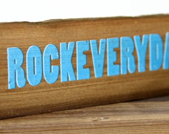 Reclaimed Wood - Rock Every Day Sign