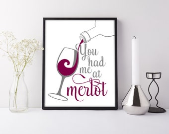 Funny Wine Decor Print - You Had Me at Merlot Wall Art - Wine Wall Art - Wine Room Decor - Wine Quote Decor - Gift for Her - Funny Wine Sign