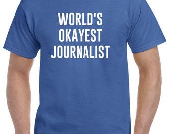 Journalist Shirt-World's Okayest Journalist GIft
