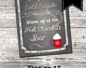 Instant Download Baby It's Cold Outside Hot Chocolate Bar Chalkboard Sign