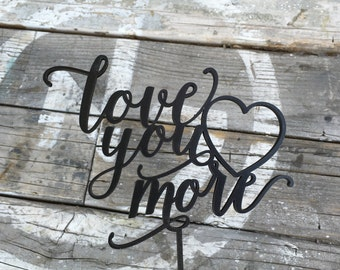 "Love You More Heart Wedding Cake Topper 5.5"" inches wide, Love Cake Topper, Rustic Cake Topper, Wooden Cake Topper, Unique Cake Topper"