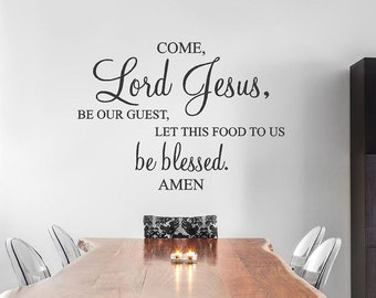 Come Lord Jesus Be Our Guest Wall Decal | Prayer Wall Decal | Wall Art | Blessing | Large Wall Decals | Vinyl Lettering | Bible Verse CE120