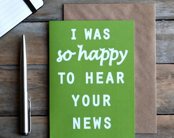 great news card - I was so happy to hear your news - multipurpose cards - made in Ireland - everytime card