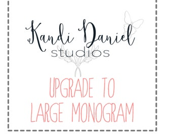 Upgrade Monogram Size