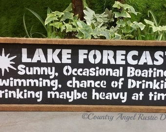 Lake Forecast - fun handpainted wood sign, Cottage, Lake, Cabin Lakehouse sign decor, funny sign
